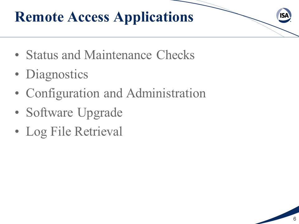 6 Remote Access Applications Status and Maintenance Checks Diagnostics Configuration and Administration Software Upgrade Log File Retrieval