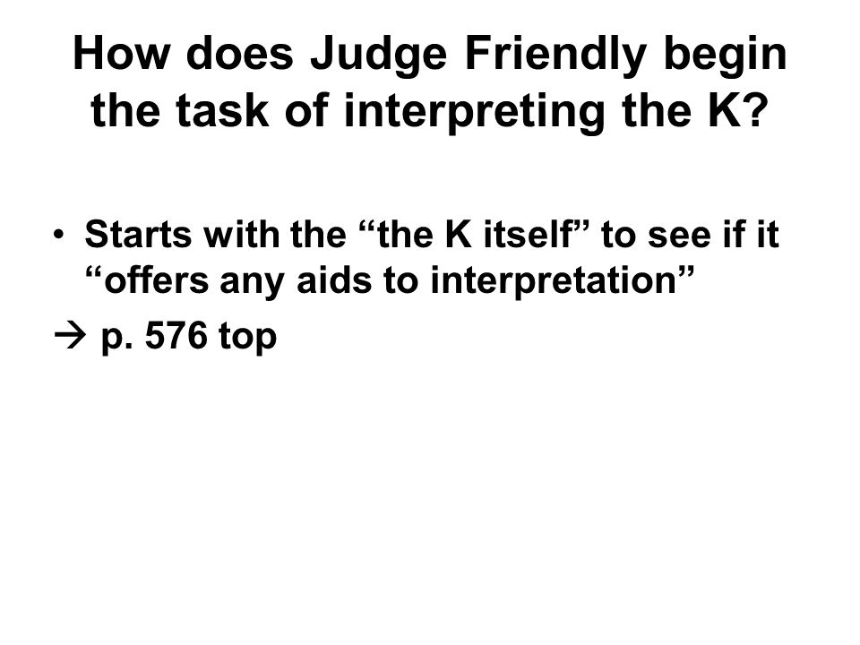Starts with the the K itself to see if it offers any aids to interpretation  p. 576 top