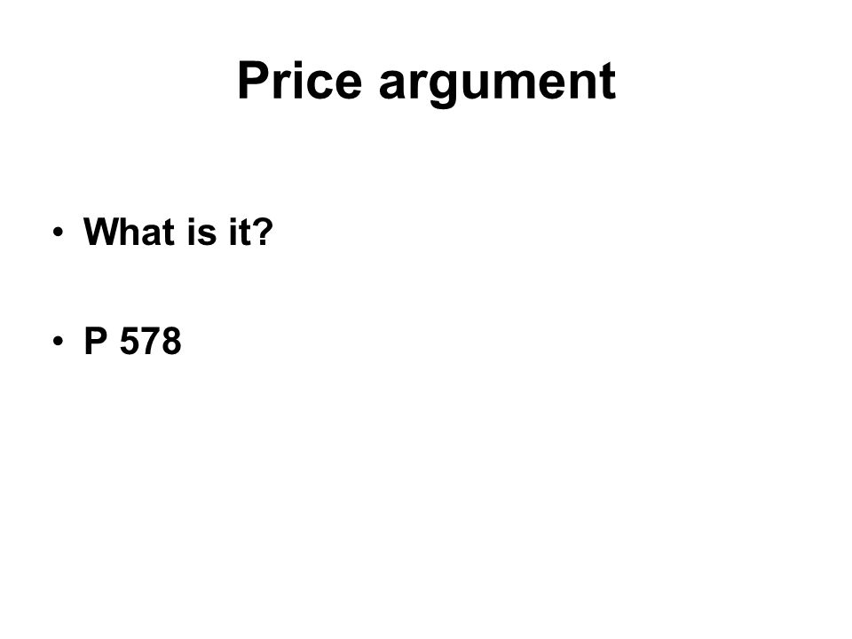 Price argument What is it? P 578