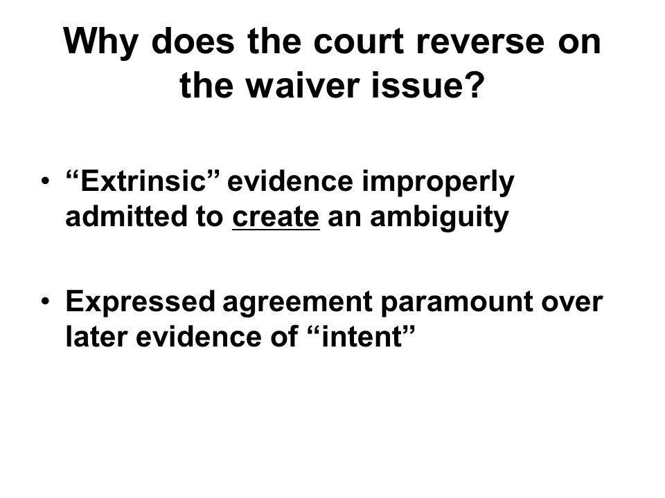 Why does the court reverse on the waiver issue.