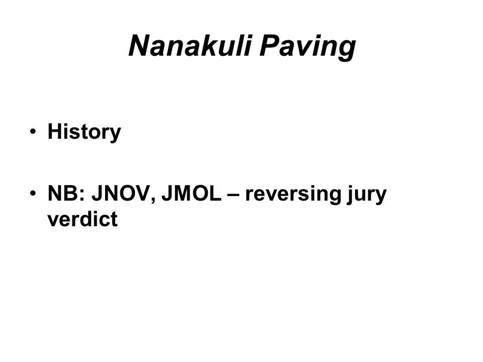 Nanakuli Paving History NB: JNOV, JMOL – reversing jury verdict
