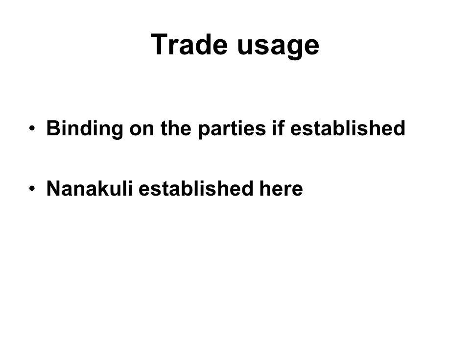 Trade usage Binding on the parties if established Nanakuli established here