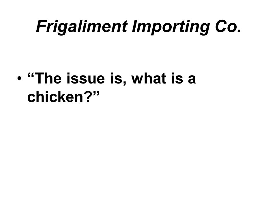 The issue is, what is a chicken?