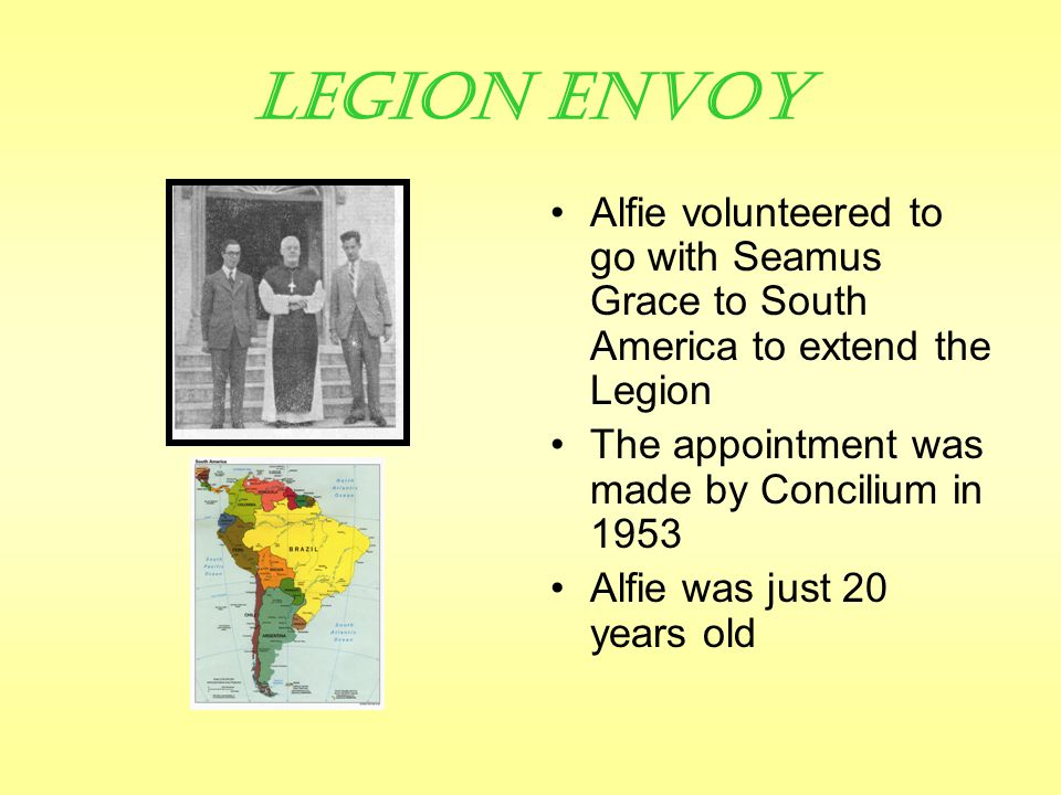 More Legion Experience Alfie eventually moved to Dublin and became involved in the praesidium that ran Morning Star Hostel He volunteered to do extension work throughout Ireland