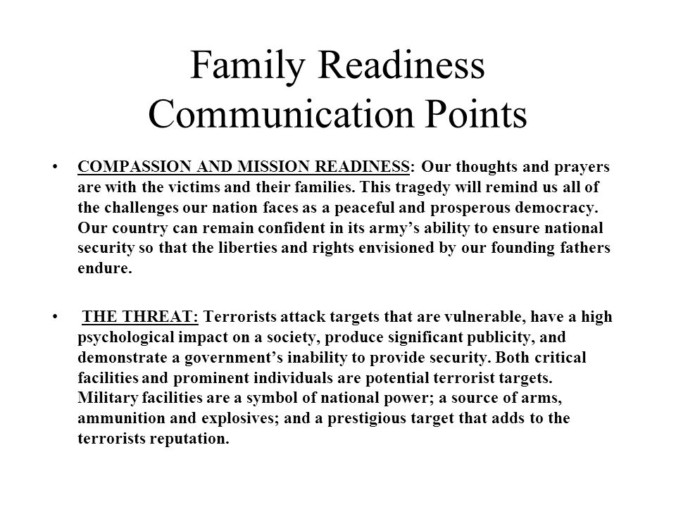 Family Readiness Communication Points COMPASSION AND MISSION READINESS: Our thoughts and prayers are with the victims and their families.