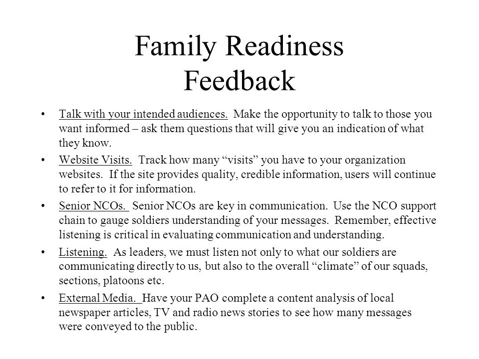 Family Readiness Feedback Talk with your intended audiences.