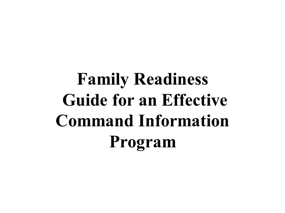 Family Readiness Guide for an Effective Command Information Program