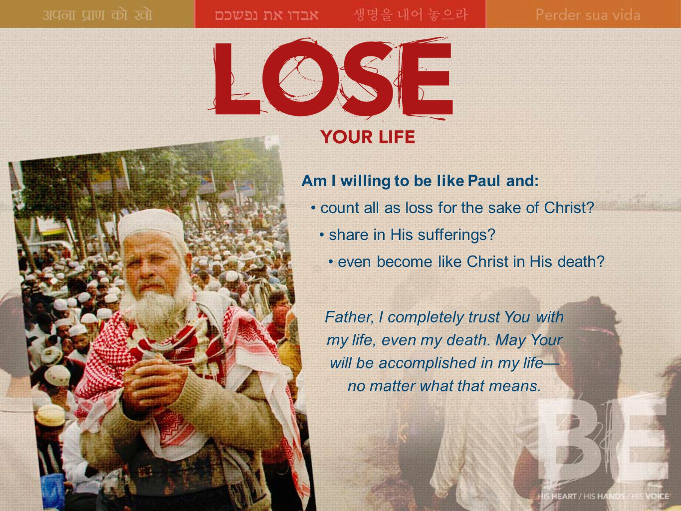 Am I willing to be like Paul and: count all as loss for the sake of Christ.