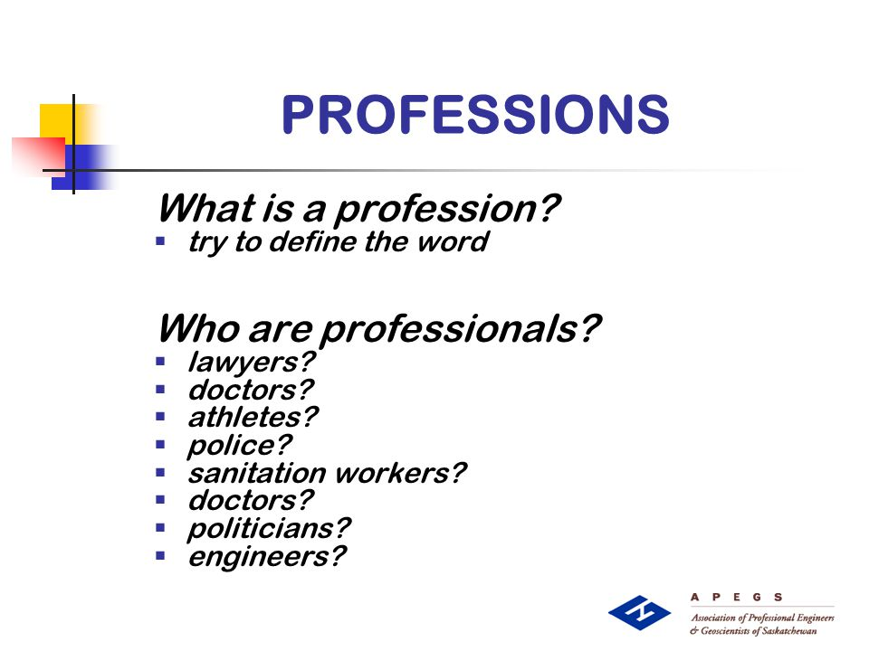 PROFESSIONS What is a profession.  try to define the word Who are professionals.