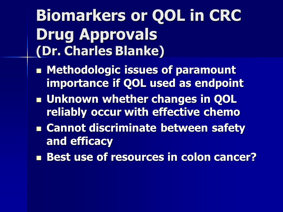 Biomarkers or QOL in CRC Drug Approvals (Dr.