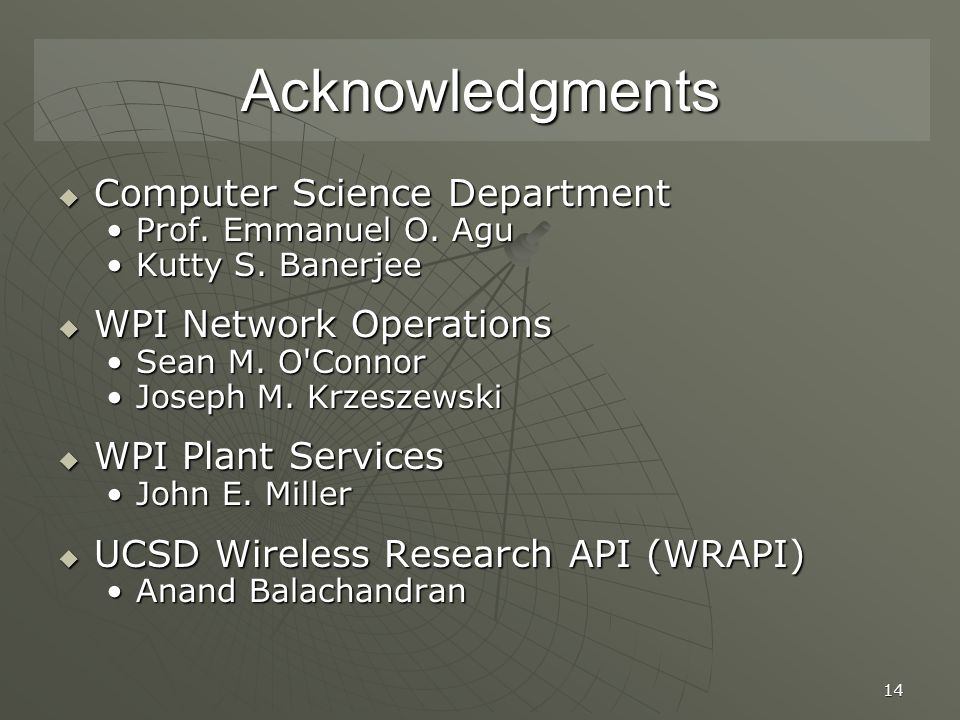 14 Acknowledgments  Computer Science Department Prof.
