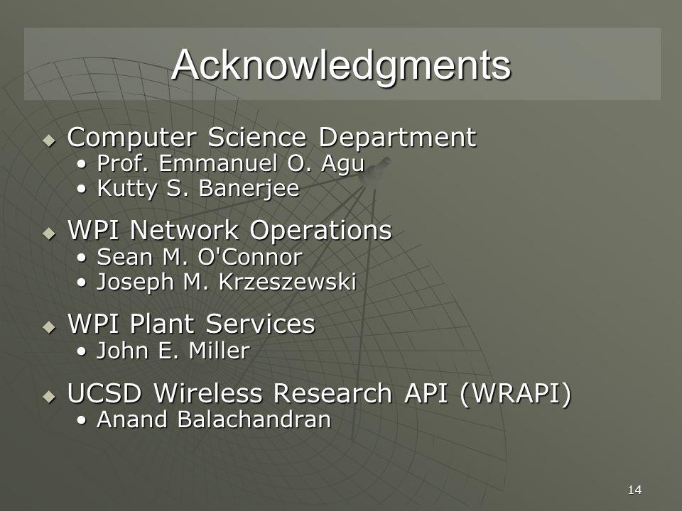 14 Acknowledgments  Computer Science Department Prof.