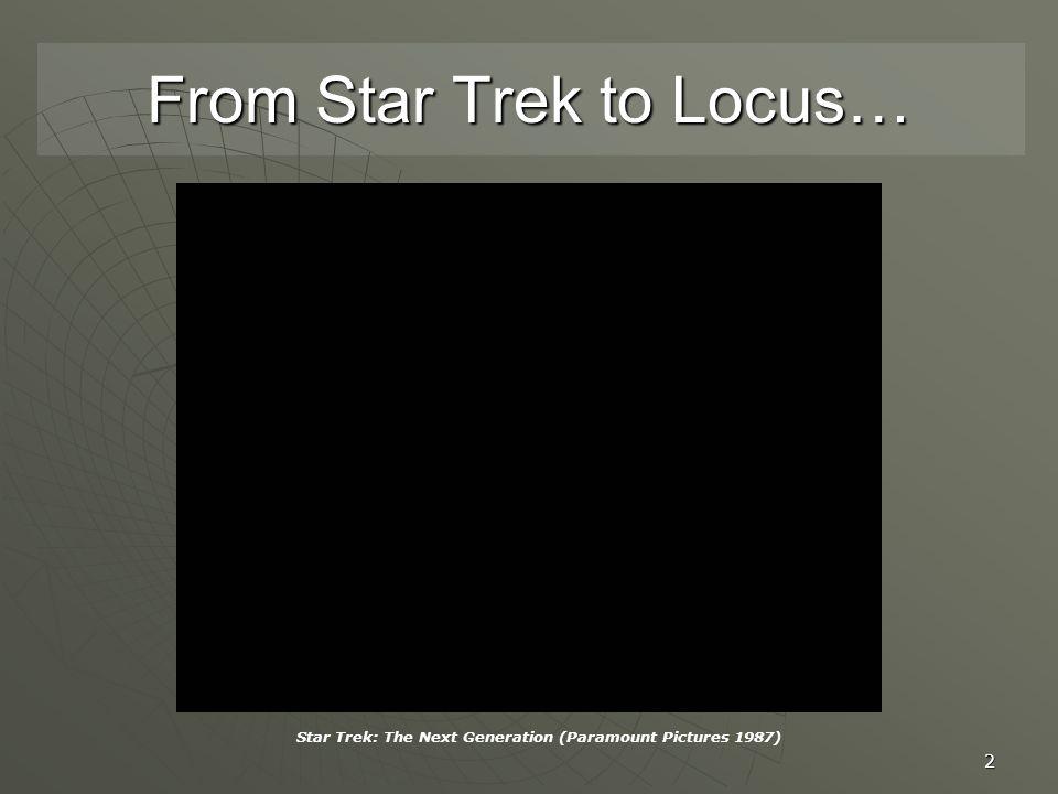 2 From Star Trek to Locus… Star Trek: The Next Generation (Paramount Pictures 1987)