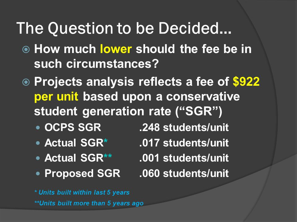 The Question to be Decided…  How much lower should the fee be in such circumstances.