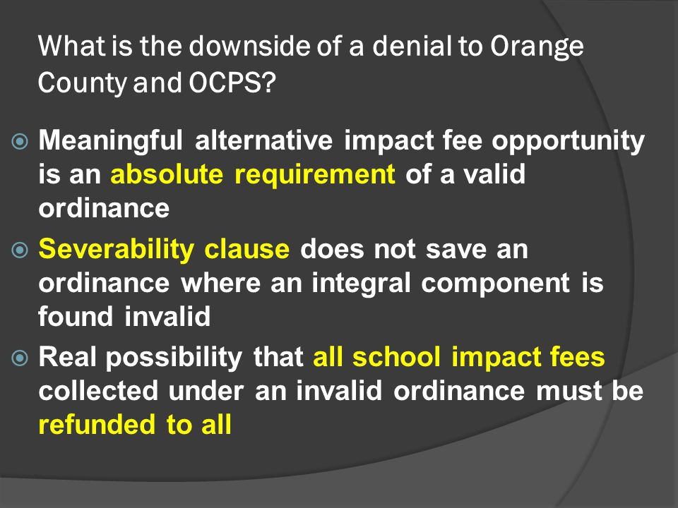 What is the downside of a denial to Orange County and OCPS.