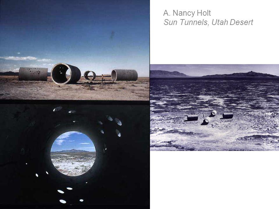 A. Nancy Holt Sun Tunnels, Utah Desert