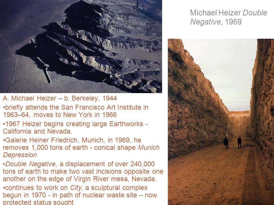 Michael Heizer Double Negative, 1969 A.Michael Heizer – b.