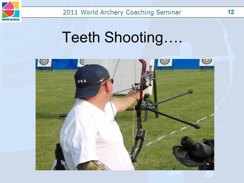 2011 World Archery Coaching Seminar 12 Teeth Shooting….
