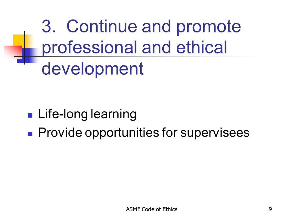 ASME Code of Ethics9 3.