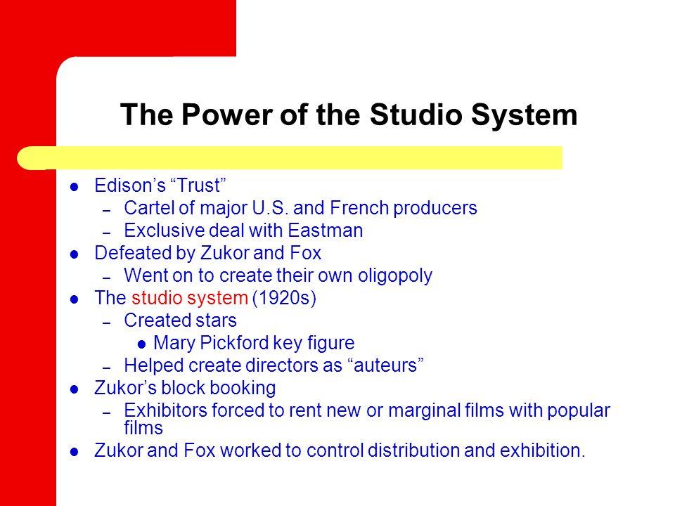 The Power of the Studio System Edison's Trust – Cartel of major U.S.