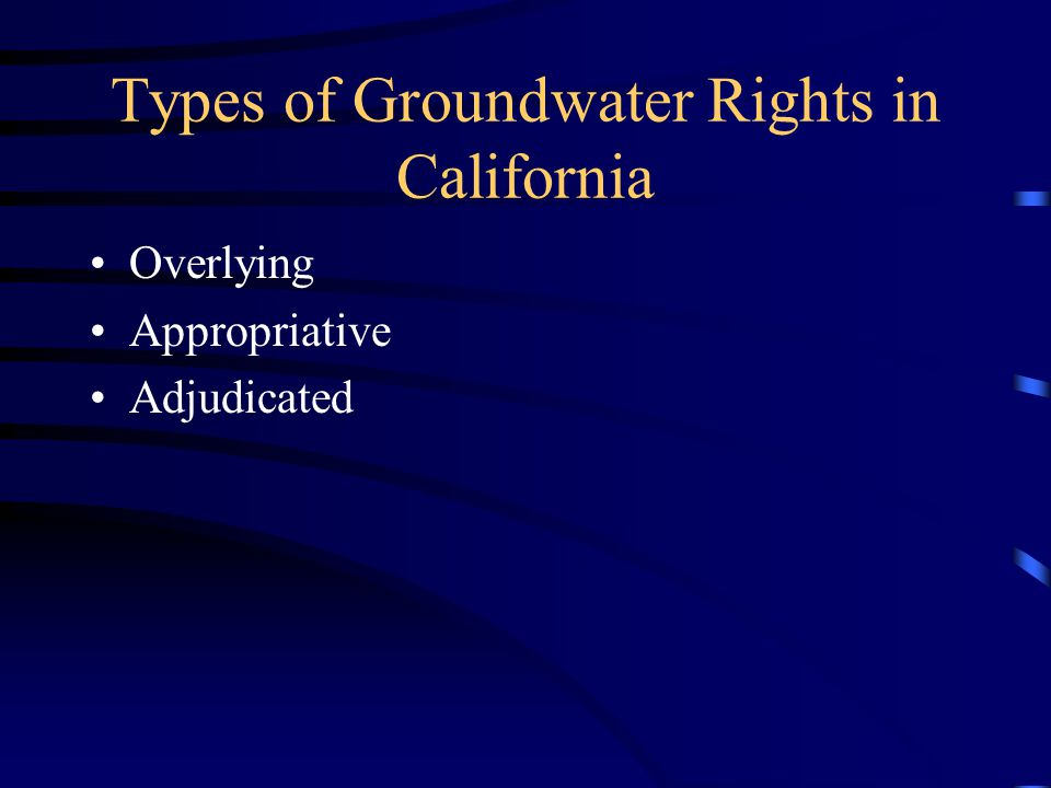 Types of Groundwater Rights in California Overlying Appropriative Adjudicated