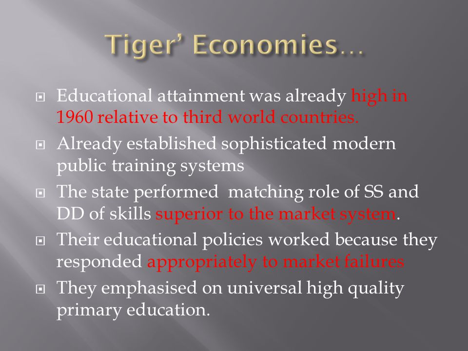  Educational attainment was already high in 1960 relative to third world countries.  Already established sophisticated modern public training system