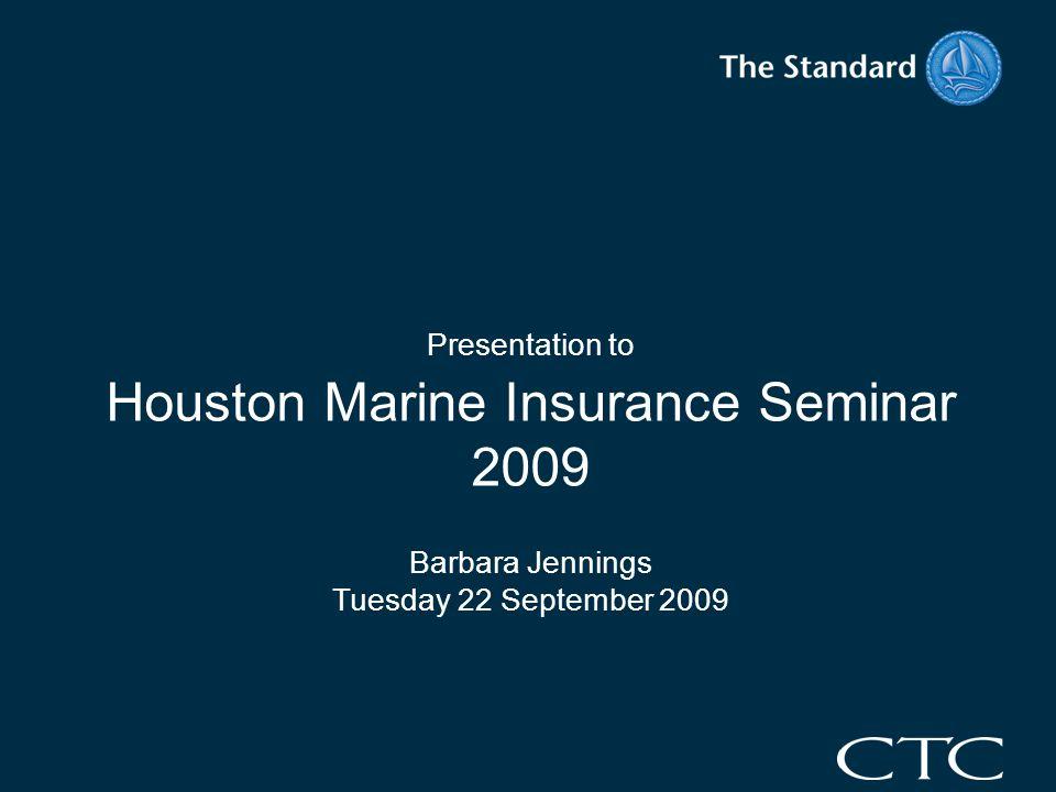 Presentation to Houston Marine Insurance Seminar 2009 Barbara Jennings Tuesday 22 September 2009