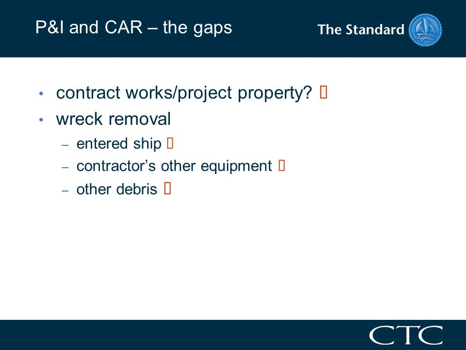 P&I and CAR – the gaps contract works/project property.