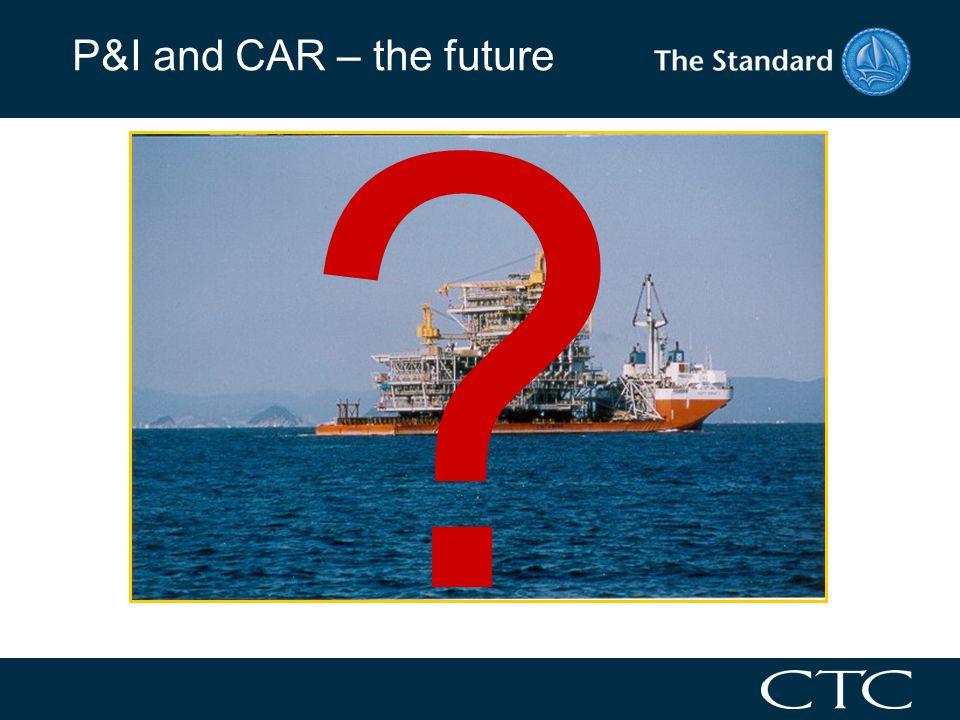 P&I and CAR – the future ?
