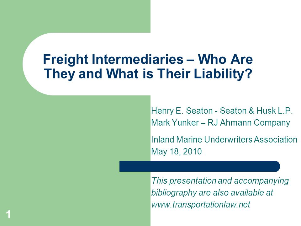 1 Freight Intermediaries – Who Are They and What is Their Liability.