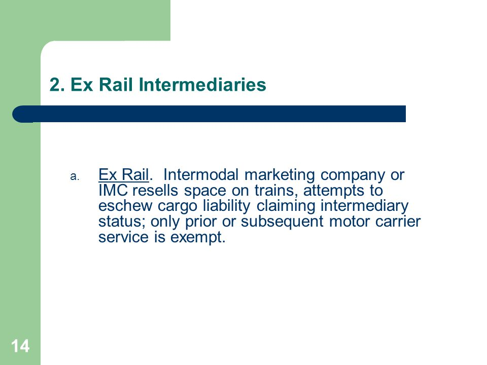 14 2. Ex Rail Intermediaries a. Ex Rail.