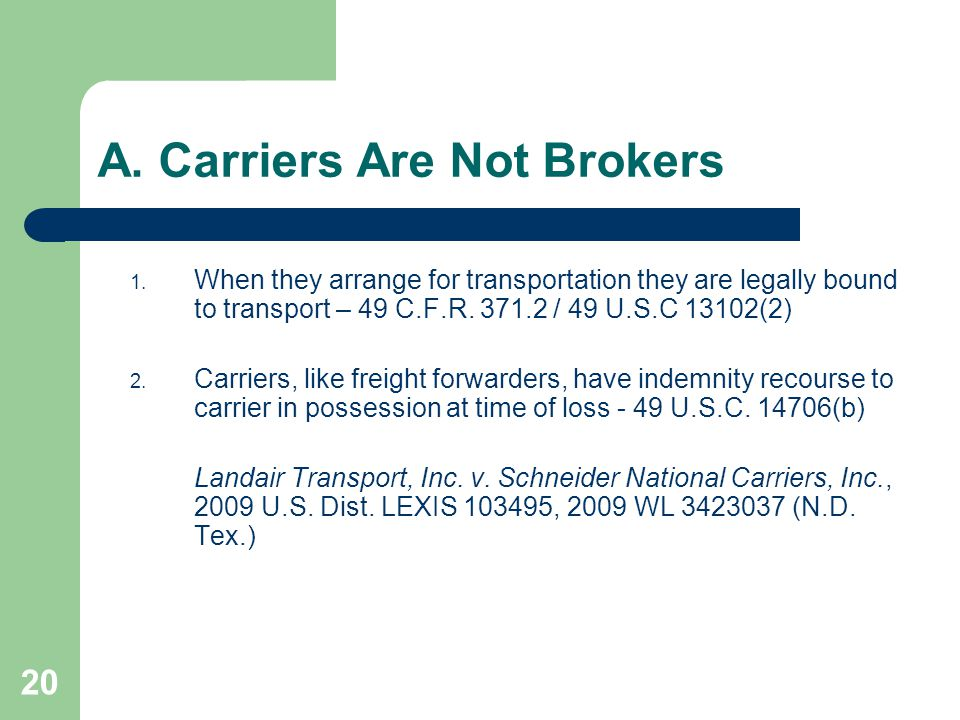 20 A. Carriers Are Not Brokers 1.