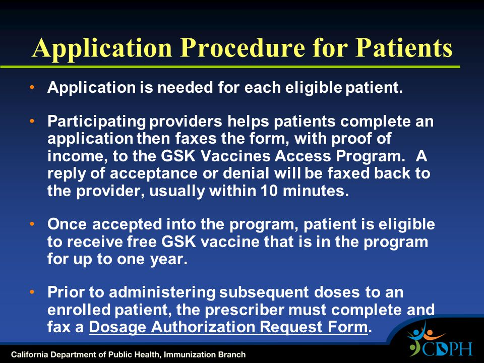 Application Procedure for Patients Application is needed for each eligible patient. Participating providers helps patients complete an application the