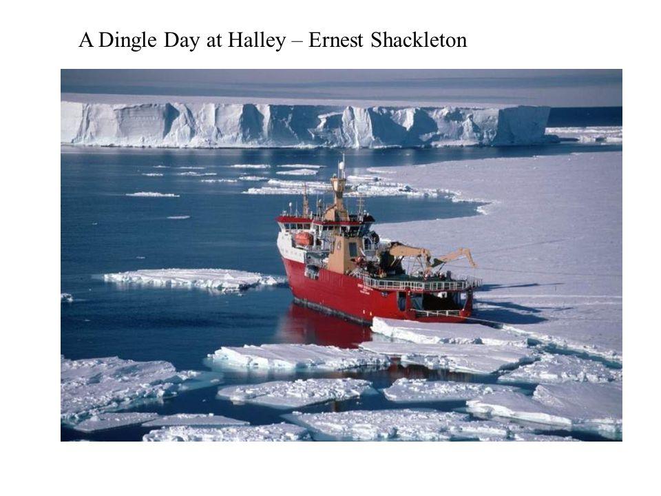 A Dingle Day at Halley – Ernest Shackleton