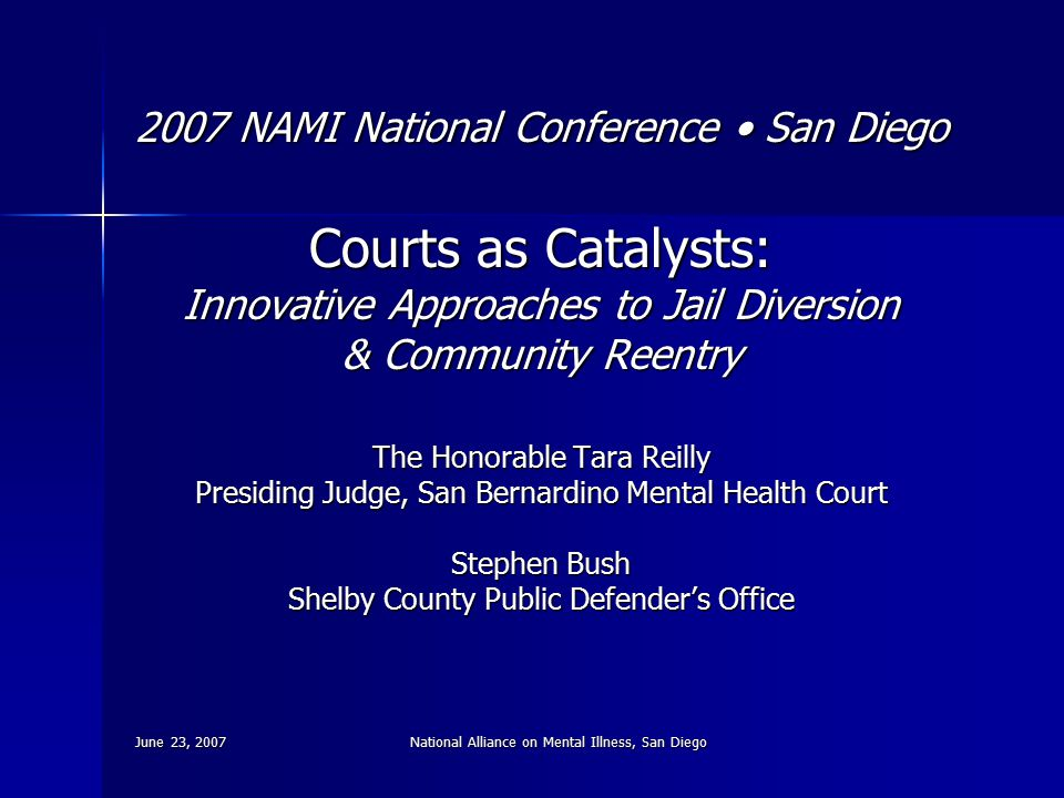 June 23, 2007National Alliance on Mental Illness, San Diego PD Special Litigation Section Pretrial Services Correct Care Solutions Foundations Associates Comprehensive Counseling Multiple Referral Streams Confirm Diagnosis & Meds Jericho Roundtable Housing Medications Benefits Case Mgt Transportation Treatment Consumer Input