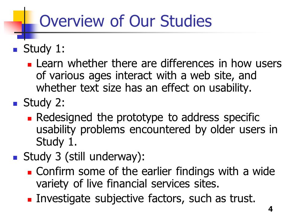 15 Conclusions: Studies 1 and 2 Older adults probably experience lower usability because of a myriad of contributing factors, including site design factors, as well as social, cultural, cognitive, psychological, and physical factors, and overall differences in life experience.