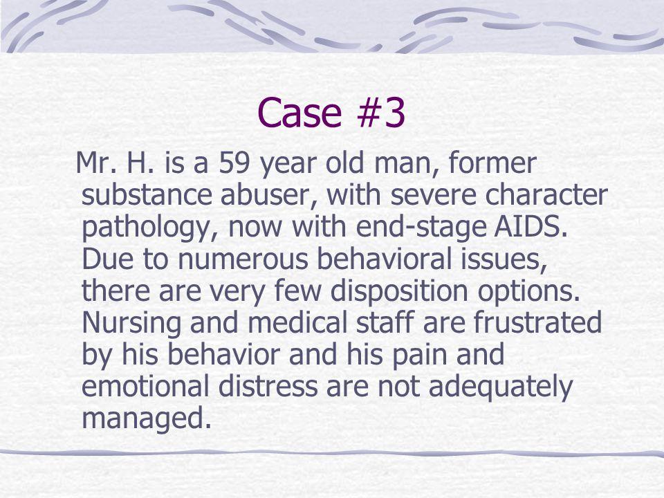 Case #3 Mr. H.