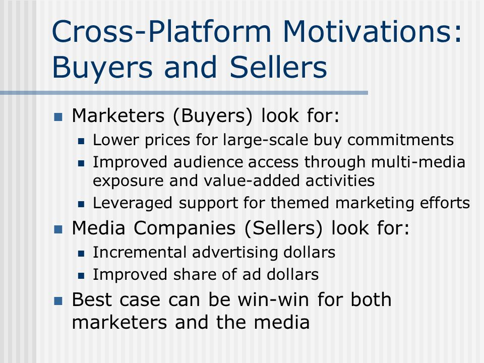 Summary Definitions and considerations on Cross-Platform media planning and buying Key players and the role of each Government actions and rulings that made a difference Big media companies and big marketers