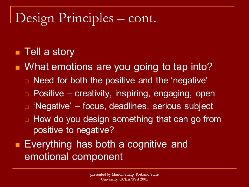 presented by Marion Sharp, Portland State University, UCEA West 2005 Design Principles – cont.