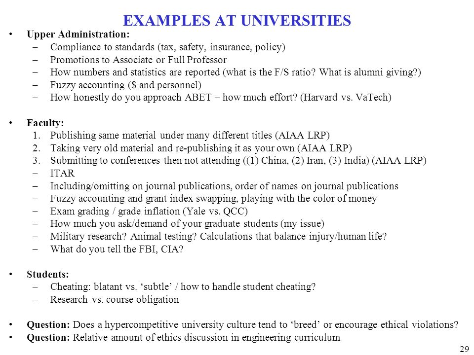 29 EXAMPLES AT UNIVERSITIES Upper Administration: –Compliance to standards (tax, safety, insurance, policy) –Promotions to Associate or Full Professor