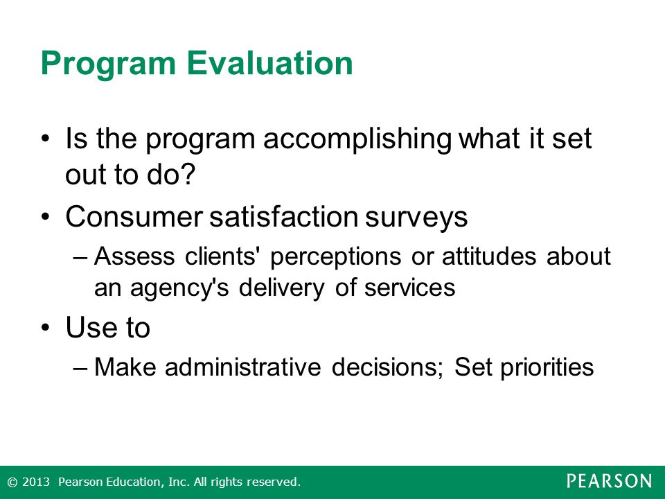 Program Evaluation Is the program accomplishing what it set out to do.