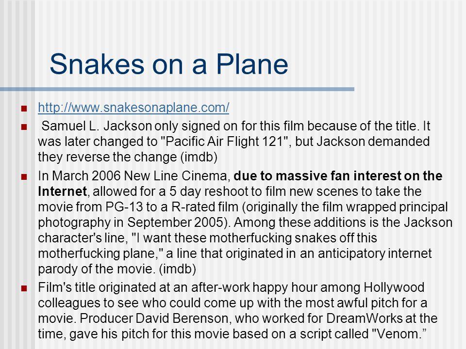 Snakes on a Plane http://www.snakesonaplane.com/ Samuel L.