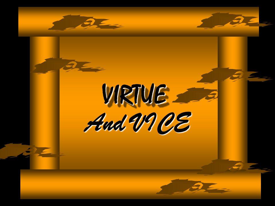 VIRTUEVIRTUE And VICE