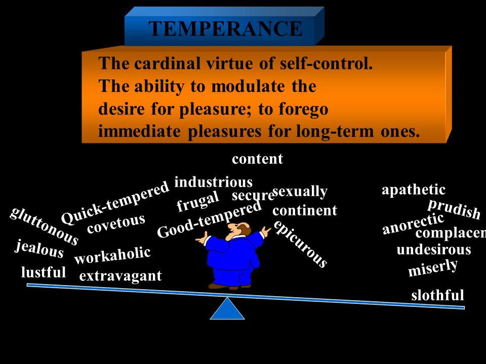 The cardinal virtue of self-control.