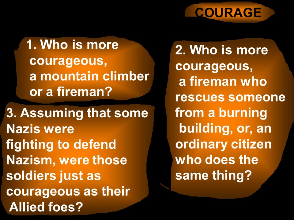 COURAGE Three puzzles concerning courage: 3.