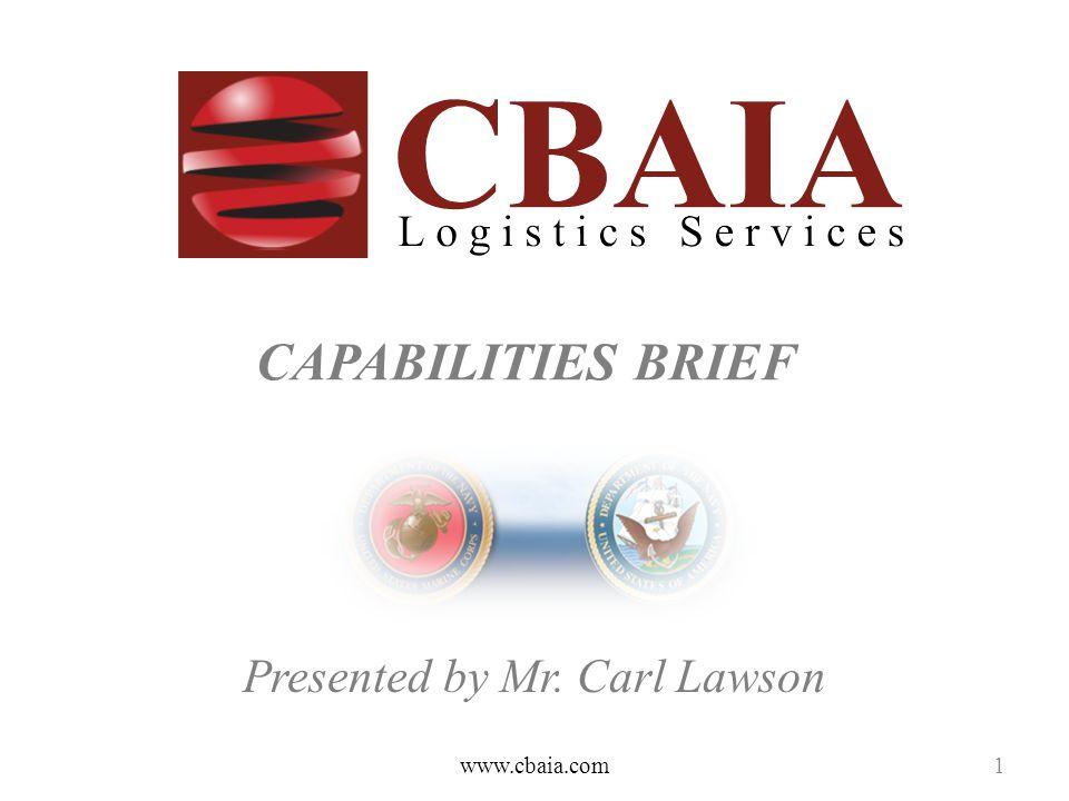 CAPABILITIES BRIEF Presented by Mr. Carl Lawson www.cbaia.com1