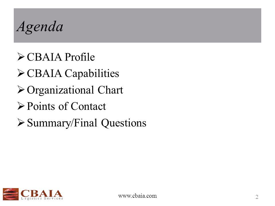 Agenda  CBAIA Profile  CBAIA Capabilities  Organizational Chart  Points of Contact  Summary/Final Questions www.cbaia.com 2