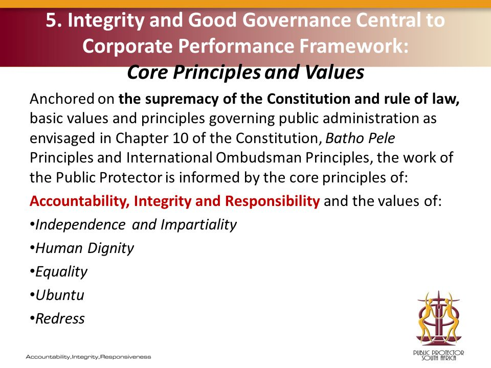 5. Integrity and Good Governance Central to Corporate Performance Framework: Core Principles and Values Anchored on the supremacy of the Constitution