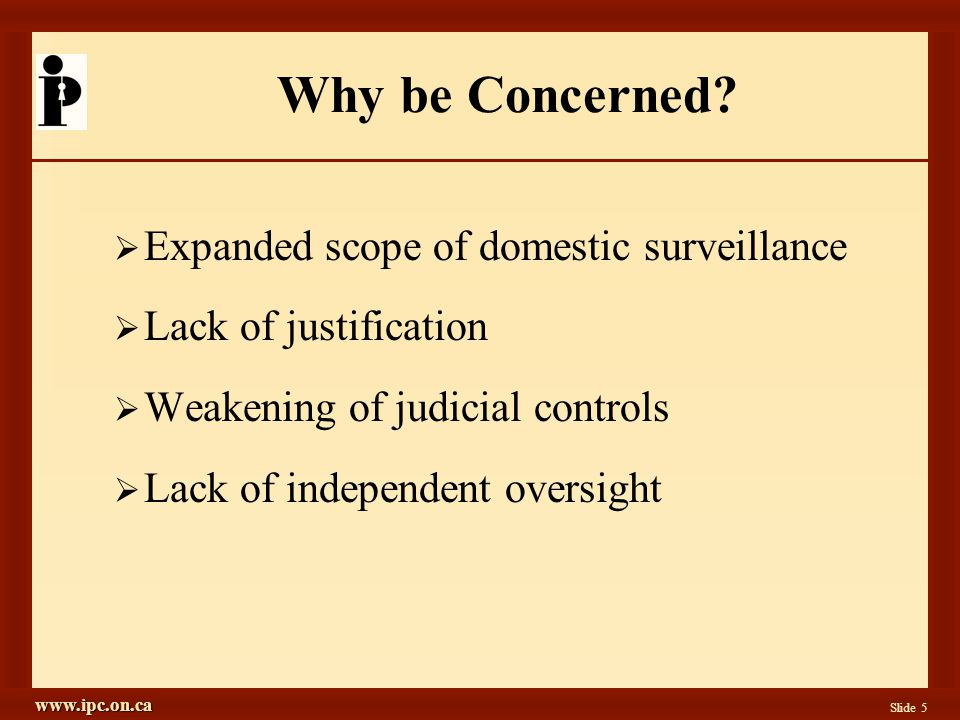 www.ipc.on.ca Slide 5 Why be Concerned.