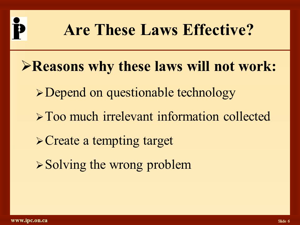 www.ipc.on.ca Slide 6 Are These Laws Effective.